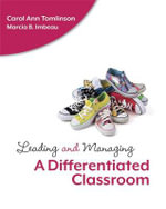 Leading and Managing a Differentiated Classroom - Dr Carol Ann Tomlinson