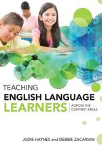 Teaching English Language Learners Across the Content Areas - Judie Haynes