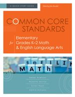 Common Core Standards for Elementary Grades K-2 Math & English Language Arts : A Quick-Start Guide - Amber Evenson
