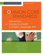 Common Core Standards for Elementary Grades 3-5 Math & English Language Arts : A Quick-Start Guide - Amber Evenson