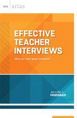 Effective Teacher Interviews : How do I hire good teachers? - Jennifer L. Hindman
