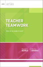 Teacher Teamwork : How do we make it work? (ASCD Arias) - Margaret Searle