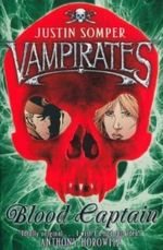 Blood Captain : Vampirates Series : Book 3 - Justin Somper