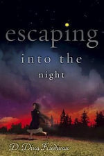Escaping Into the Night - D. Dina Friedman