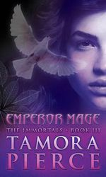 Emperor Mage : The Immortals Series : Book 3 - Tamora Pierce