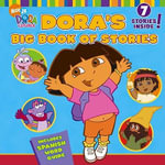 Dora's Big Book of Stories : 7 Stories Inside! : Includes Spanish Word Guide! - Various