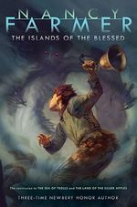 The Islands of the Blessed : Sea of Trolls Trilogy - Nancy Farmer