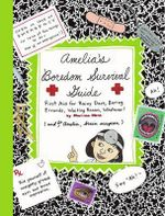 Amelia's Boredom Survival Guide : Amelia's Notebook (Hardcover) - Marissa Moss