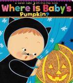 Where Is Baby's Pumpkin? - Karen Katz