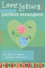 Love Letters : Perfect Strangers : Perfect Strangers - Jahnna N. Malcolm