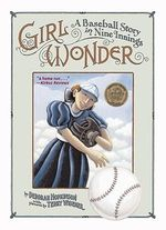 Girl Wonder : A Baseball Story in Nine Innings - Deborah Hopkinson