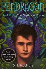 The Pilgrims of Rayne : Pendragon (Hardcover) - D J MacHale