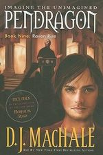Raven Rise : Pendragon Bk 9 - D J MacHale