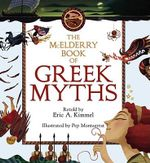 The McElderry Book of Greek Myths - Eric A Kimmel