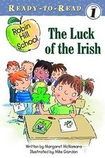 The Luck of the Irish : Ready-To-Read Robin Hill School - Level 1 (Paperback) - Margaret McNamara