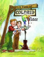A Taste of Colored Water - Matt Faulkner