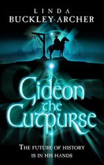 Gideon the Cutpurse : The future of history is in his hands - Linda Buckley-Archer