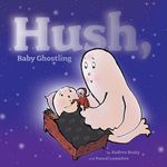 Hush, Baby Ghostling - Andrea Beaty
