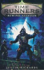 Rewind Assassin : Time Runners - Justin Richards