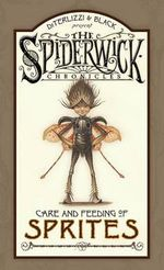 Care and Feeding of Sprites : Spiderwick Chronicles - Holly Black