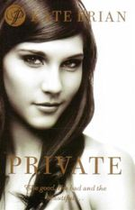 Private Book 1 : Private : The Good, the Bad and the Beautiful... - Kate Brian