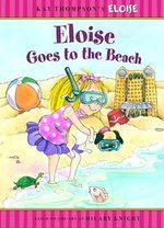 Eloise Goes to the Beach : Eloise Books - Sonali Fry