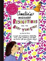 Amelia's Must-Keep Resolutions for the Best Year Ever! - Marissa Moss