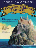 Swashbuckling Fantasy : 10 Thrilling Tales of Magical Adventure - Margaret Peterson Haddix