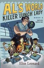 Killer Lunch Lady - Elise Leonard