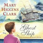 Ghost Ship : A Cape Cod Story - Mary Higgins Clark