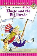 Eloise and the Big Parade : Eloise Books - Lisa McClatchy