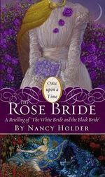The Rose Bride, A Retelling of