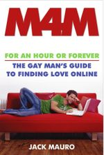 M4M : For an Hour or Forever--the Gay Man's Guide to Finding Love Online - Jack Mauro
