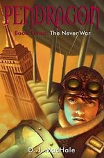 The Never War : Pendragon (Hardcover) - D J MacHale