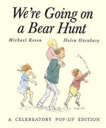We're Going on a Bear Hunt : A Celebratory Pop-Up Edition - Michael Rosen