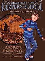 We the Children : Keepers of the School - Andrew Clements