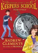 Fear Itself : Benjamin Pratt & the Keepers of the School (Paperback) - Andrew Clements