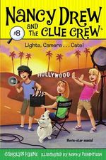 Lights, Camera ...Cats : Nancy Drew and the Clue Crew Series : Book 8 - Carolyn Keene