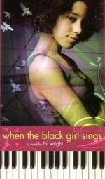 When the Black Girl Sings - Bil Wright