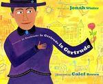 Gertrude Is Gertrude Is Gertrude Is Gertrude - Jonah Winter