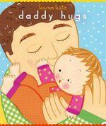 Daddy Hugs : Classic Board Book - Karen Katz