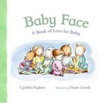 Baby Face : A Book Of Love For Baby - Cynthia Rylant