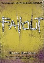 Fallout : Crank Series : Book 3 - Ellen Hopkins