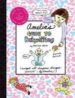 Amelia's Guide to Babysitting : Amelia's Notebook (Hardcover) - Marissa Moss