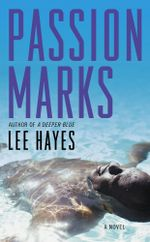 Passion Marks : A Novel - Lee  Hayes