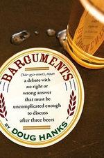 Barguments - Doug Hanks