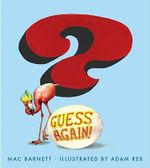 Guess Again! - Mac Barnett