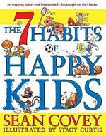 The 7 Habits of Happy Kids : The 7 Habits Activity Guide for Teens - Sean Covey