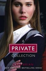 A Private Collection (Boxed Set) : Private, Invitation Only, Untouchable, Confessions - Kate Brian