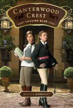 Chasing Blue : Canterwood Crest Series : Book 2 - Jessica Burkhart
